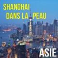 Shanghai dans la peau (Chine)