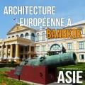 Architecture européenne à Bangkok (Thaïlande)