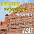 Majestueux Rajasthan, 1ère partie (Inde)