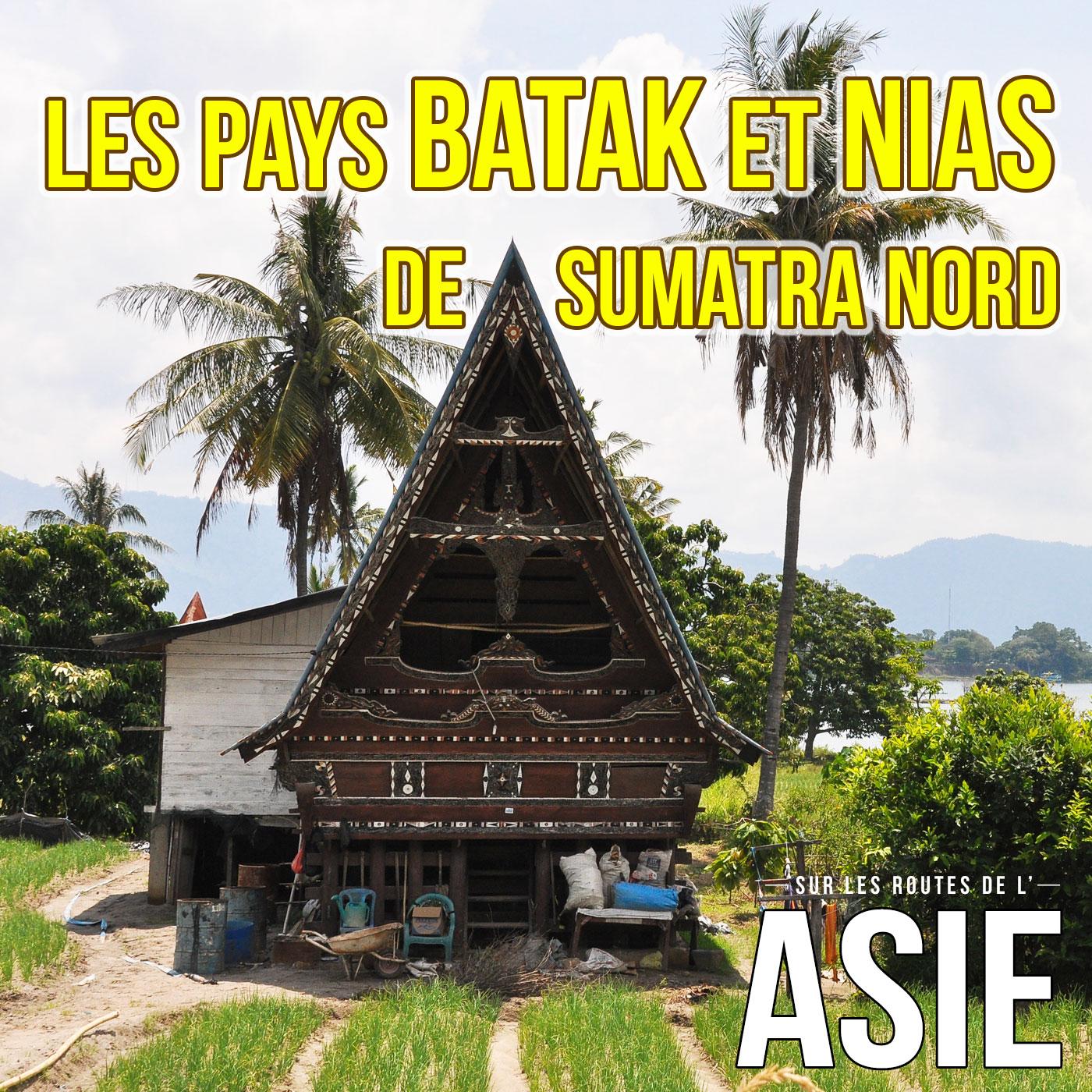 Les pays Batak et Nias de Sumatra Nord (Indonésie)