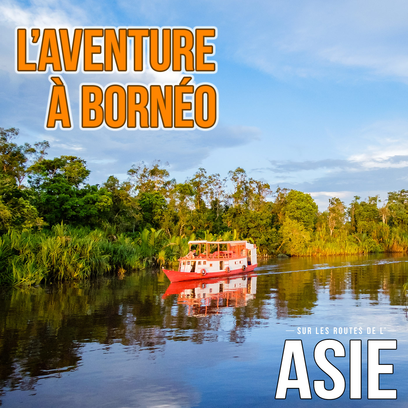 L'aventure à Bornéo (Indonésie, Malaisie)
