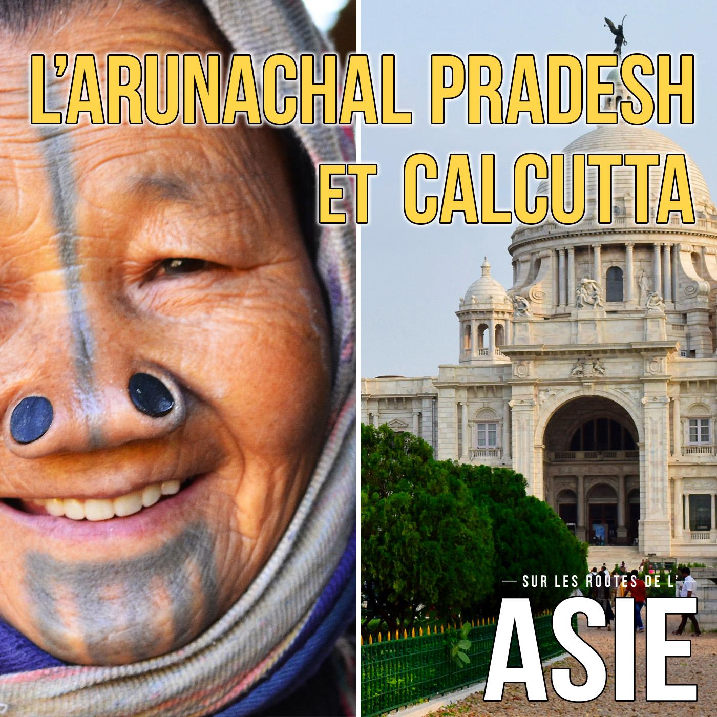 L'Arunachal Pradesh et Calcutta (Inde)