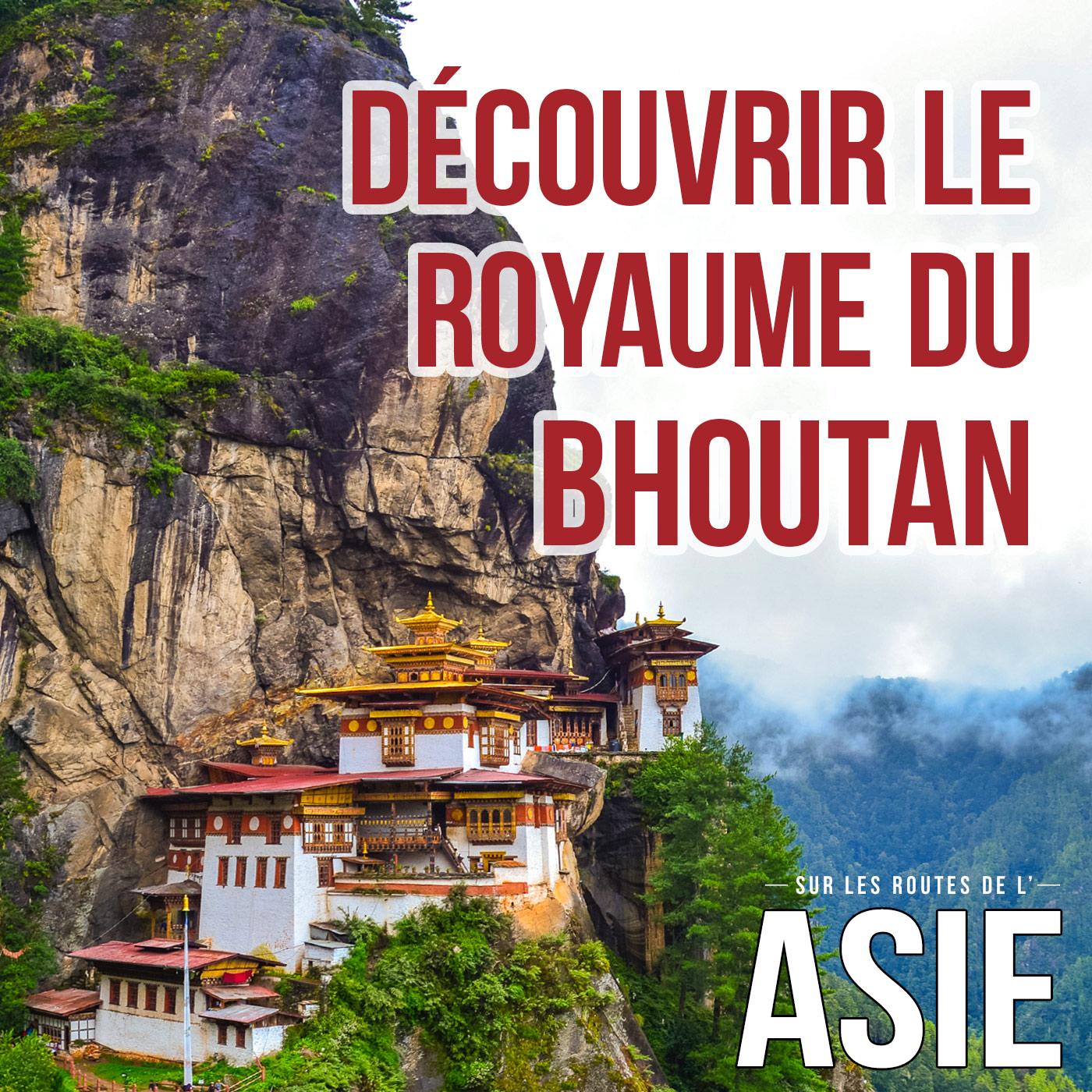 #62 – Découvrir le royaume du Bhoutan